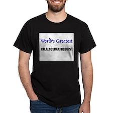 Worlds Greatest PALAEOCLIMATOLOGIST T-Shirt