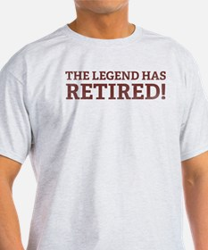 Cute The legend has retired T-Shirt