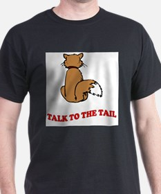 Unique Talk to the tail T-Shirt