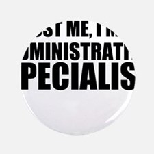 Trust Me, I'm An Administrative Specialist Button