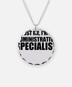Trust Me, I'm An Administrative Specialist Necklac
