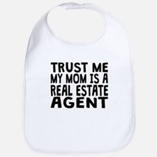 Trust Me My Mom Is A Real Estate Agent Bib