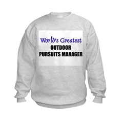 Worlds Greatest OUTDOOR PURSUITS MANAGER Sweatshirt