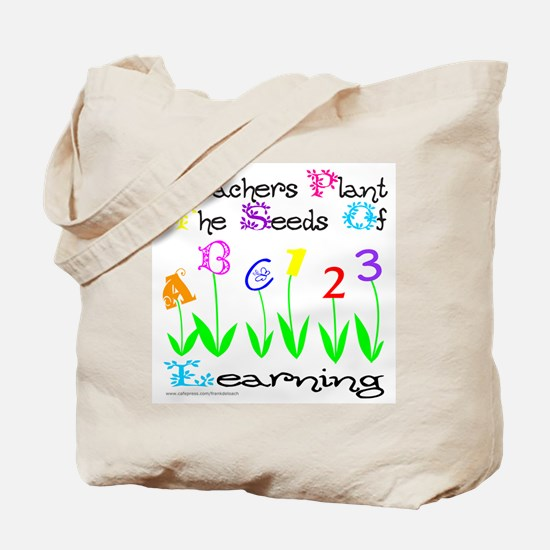 TEACHERS PLANT THE SEEDS OF LEARNING Tote Bag