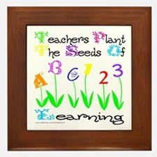TEACHERS PLANT THE SEEDS OF LEARNING Framed Tile