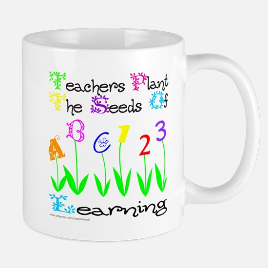 TEACHERS PLANT THE SEEDS OF LEARNING Mug