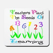 TEACHERS PLANT THE SEEDS OF LEARNING Mousepad