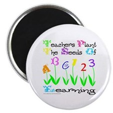TEACHERS PLANT THE SEEDS OF LEARNING Magnet