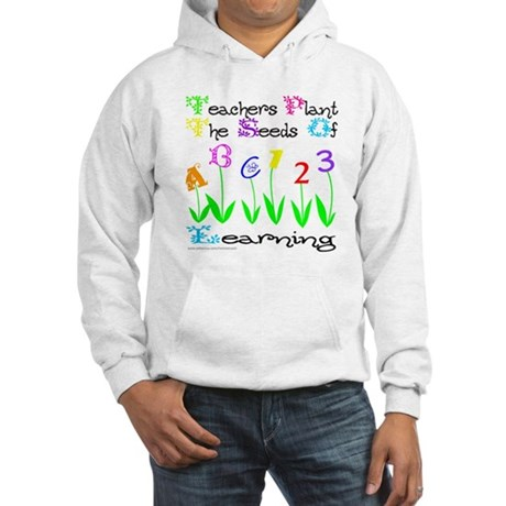 TEACHERS PLANT THE SEEDS OF LEARNING Hooded Sweats