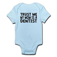 Trust Me My Mom Is A Dentist Body Suit