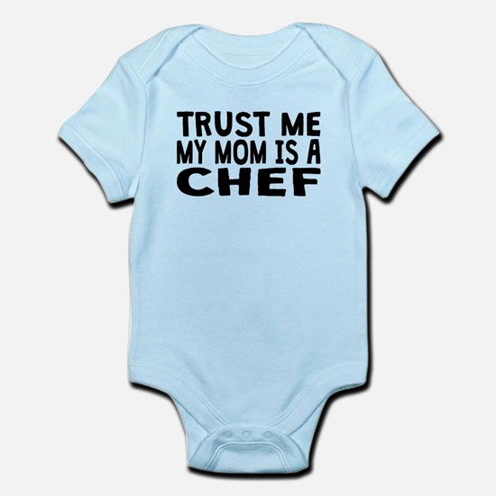 Trust Me My Mom Is A Chef Body Suit