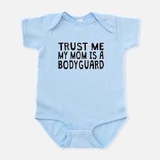 Trust Me My Mom Is A Bodyguard Body Suit