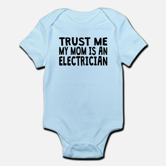 Trust Me My Mom Is An Electrician Body Suit