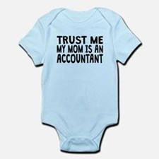 Trust Me My Mom Is An Accountant Body Suit