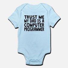 Trust Me My Dad Is A Computer Programmer Body Suit