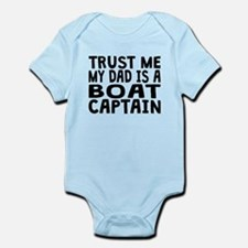 Trust Me My Dad Is A Boat Captain Body Suit