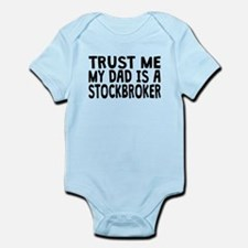 Trust Me My Dad Is A Stockbroker Body Suit