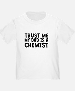 Trust Me My Dad Is A Chemist T-Shirt