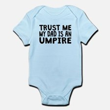 Trust Me My Dad Is An Umpire Body Suit