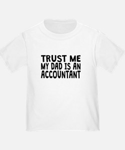 Trust Me My Dad Is An Accountant T-Shirt