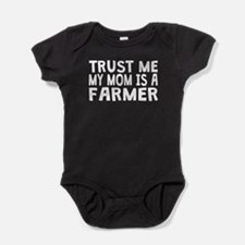 Trust Me My Mom Is A Farmer Baby Bodysuit