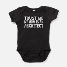 Trust Me My Mom Is An Architect Baby Bodysuit