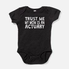 Trust Me My Mom Is An Actuary Baby Bodysuit