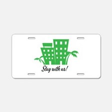 Stay With Us Aluminum License Plate