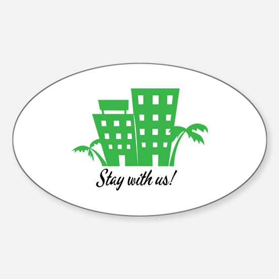 Stay With Us Decal