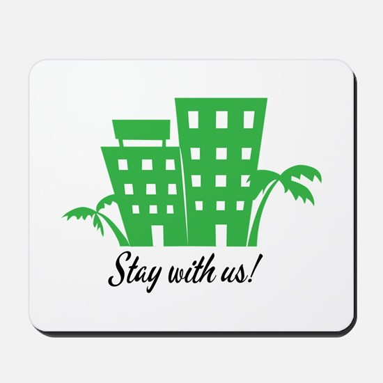 Stay With Us Mousepad