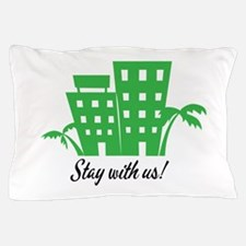 Stay With Us Pillow Case