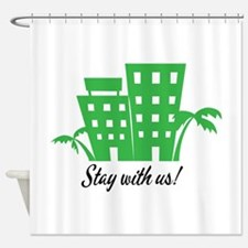 Stay With Us Shower Curtain