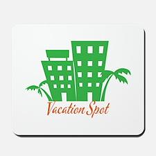 Vacation Spot Mousepad