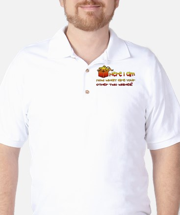 Here I Am What Other Wishes Golf Shirt