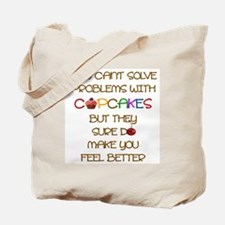 YOU CAN'T SOLVE PROBLEMS WITH CUPCAKES... Tote Bag