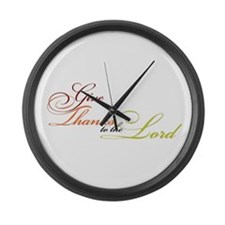 Give Thanks to the Lord Large Wall Clock