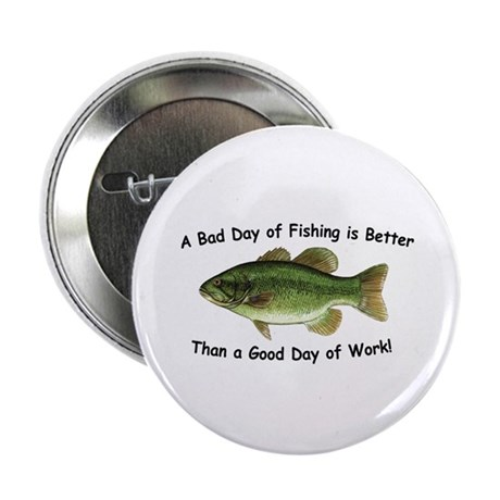"Bad Day Fishing Bass 2.25"" Button (10 pack)"