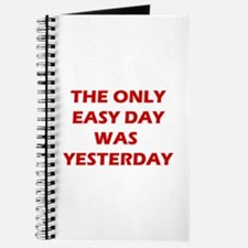The Only Easy Day Was Yesterday Quote Journal