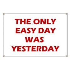 The Only Easy Day was Yesterday Quote Banner