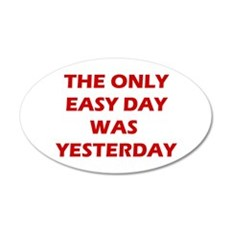 The Only Easy Day Was Wall Decal