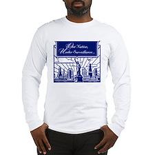 One Nation Under Surveillance Long Sleeve T-Shirt