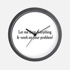 Your problem! Wall Clock