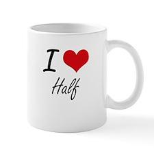 I love Half Mugs