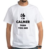 Calmer than you are dude Mens White T-shirts