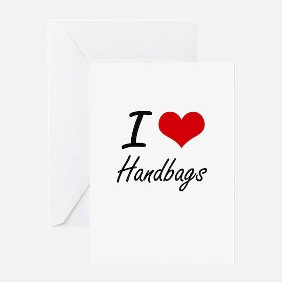 I love Handbags Greeting Cards