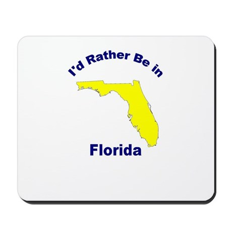 I'd Rather Be in Florida Mousepad