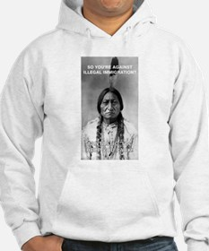 illegal immigration Hoodie