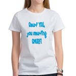 smurf you! Women's T-Shirt