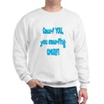 smurf you! Sweatshirt