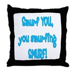 smurf you! Throw Pillow